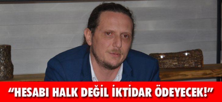 """""""Hesabı Halk Değil İktidar Ödeyecek!"""""""