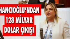 Hancıoğlu'dan 128 Milyar Dolar Çıkışı
