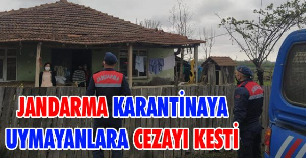 Jandarma Karantinaya Uymayanlara Cezayı Kesti