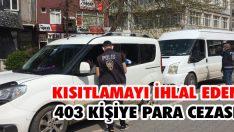 Kısıtlamayı İhlal Eden 403 Kişiye Para Cezası