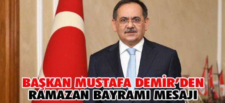 Başkan Mustafa Demir'den Ramazan Bayramı Mesajı