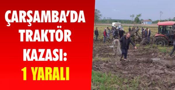 Çarşamba'da Traktör Kazası: 1 Yaralı