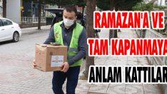 Ramazan'a ve Tam Kapanmaya Anlam Kattılar