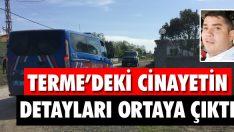 Terme'deki Cinayetin Detayları Ortaya Çıktı