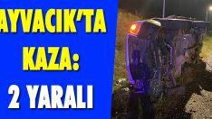 Ayvacık'ta Kaza: 2 Yaralı