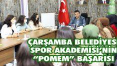 """Çarşamba Belediyesi Spor Akademisi'nin """"POMEM"""" Başarısı"""