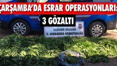 Çarşamba'da Esrar Operasyonları: 3 Gözaltı