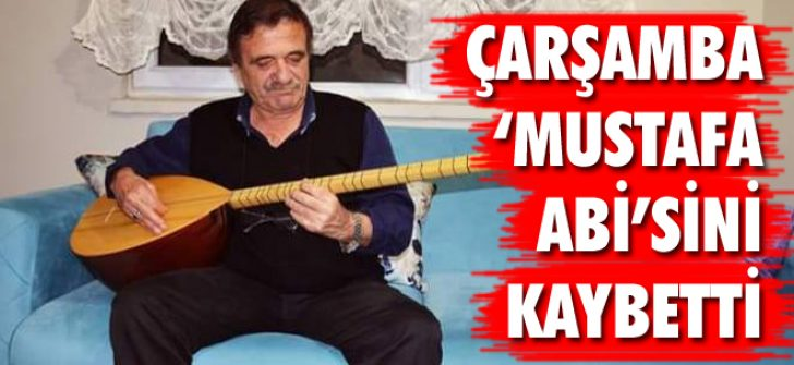 Çarşamba 'Mustafa Abi'sini Kaybetti