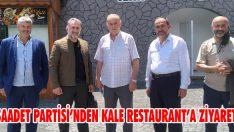 Saadet Partisi'nden Kale Restaurant'a Ziyaret