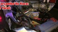 Çarşamba'da Kaza: 2 Yaralı