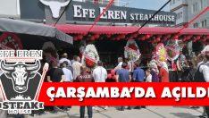 'Efe Eren Steakhouse' Çarşamba'da Açıldı