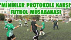 """""""Minikler Protokole Karşı"""" Futbol Müsabakası"""
