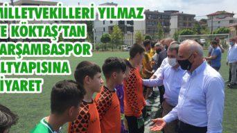 Milletvekilleri Yılmaz ve Köktaş'tan Çarşambaspor Altyapısına Ziyaret