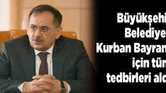 Büyükşehir Belediyesi Kurban Bayramı için tüm tedbirleri aldı