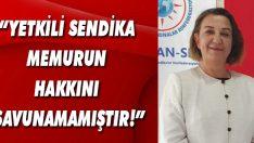 """""""Yetkili Sendika Memurun Hakkını Savunamamıştır!"""""""