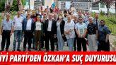 İyi Parti'den Özkan'a Suç Duyurusu