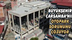 Büyükşehir Çarşamba'nın Otopark Sorununu Çözüyor