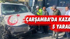 Çarşamba'da Kaza: 5 Yaralı