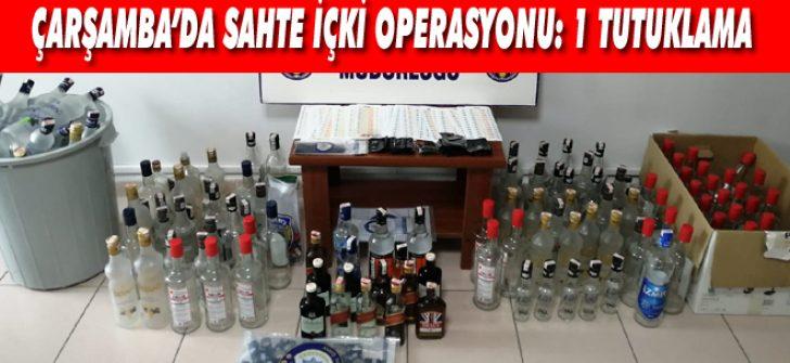 Çarşamba'da Sahte İçki Operasyonu: 1 Tutuklama