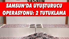 Samsun'da Uyuşturucu Operasyonu: 2 Tutuklama